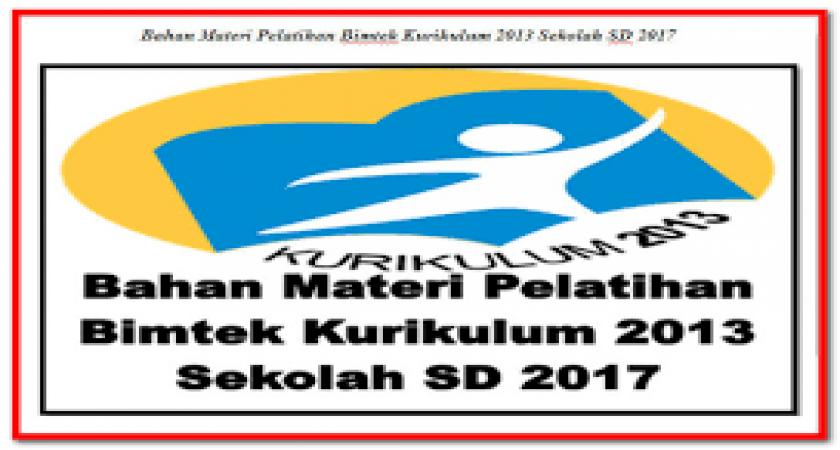Materi Bimtek Penyegaran Kurikulum 2013 Tingkat SD Tahun 2017